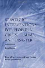 9780415950718-0415950716-Strategic Interventions for People in Crisis, Trauma, and Disaster: Revised Edition