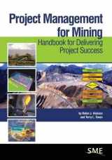 9780873354035-0873354036-Project Management for Mining: Handbook for Delivering Project Success