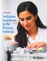 9780134056449-0134056442-Certification Exam Review for the Pharmacy Technician (3rd Edition)