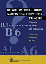 9780883858271-0883858274-The William Lowell Putnam Mathematical Competition 1985-2000: Problems, Solutions and Commentary (MAA Problem Book Series)
