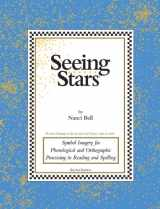 9781935596011-1935596012-Seeing Stars: Symbol Imagery for Phonological and Orthographic Processing in Reading and Spelling
