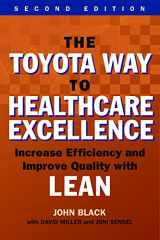 9781567937824-1567937829-The Toyota Way to Healthcare Exellence: Increase Efficiency and Improve Quality With Lean (ACHE Management Series)