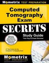 9781609715854-1609715853-Computed Tomography Exam Secrets Study Guide: CT Test Review for the Computed Tomography Exam