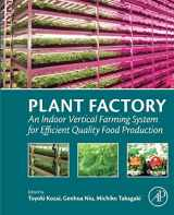 9780128017753-0128017759-Plant Factory: An Indoor Vertical Farming System for Efficient Quality Food Production