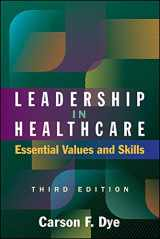 9781567938463-1567938469-Leadership in Healthcare: Essential Values and Skills, Third Edition (ACHE Management)
