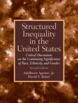 9780132256827-0132256827-Structured Inequality in the United States: Discussions on the Continuing Significance of the Race, Ethnicity and Gender (2nd Edition)