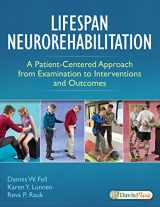 9780803646094-0803646097-Lifespan Neurorehabilitation: A Patient-Centered Approach from Examination to Interventions and Outcomes