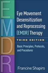 9781462532766-1462532764-Eye Movement Desensitization and Reprocessing (EMDR) Therapy, Third Edition: Basic Principles, Protocols, and Procedures