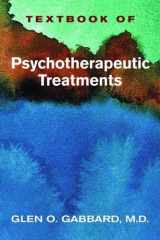 9781585623044-1585623040-Textbook of Psychotherapeutic Treatments in Psychiatry