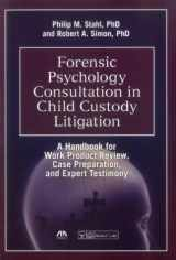 9781614389910-1614389918-Forensic Psychology Consultation in Child Custody Litigation: A Handbook for Work Product Review, Case Preparation, and Expert Testimony