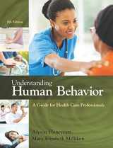 9781305959880-1305959884-Understanding Human Behavior: A Guide for Health Care Professionals