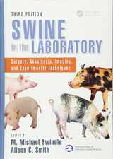9781466553477-1466553472-Swine in the Laboratory: Surgery, Anesthesia, Imaging, and Experimental Techniques, Third Edition