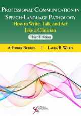 9781597567244-1597567248-Professional Communication in Speech-Language Pathology How to Write, Talk, and Act Like a Clinician, Third Edition
