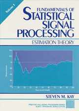Fundamentals of Statistical Signal Processing, Volume I: Estimation Theory  (v. 1)