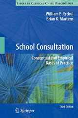 9781461431510-1461431514-School Consultation: Conceptual and Empirical Bases of Practice (Issues in Clinical Child Psychology)