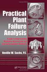 Practical Plant Failure Analysis: A Guide to Understanding Machinery Deterioration and Improving Equipment Reliability (Mechanical Engineering)