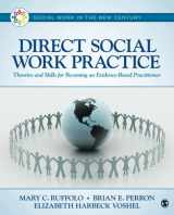 Direct Social Work Practice: Theories and Skills for Becoming an Evidence-Based Practitioner (Social Work in the New Century)