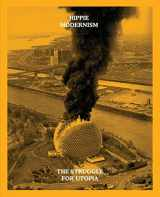 9781935963097-1935963090-Hippie Modernism: The Struggle for Utopia