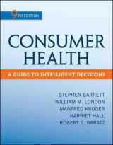 9780078028489-0078028485-Consumer Health: A Guide To Intelligent Decisions