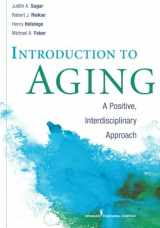 9780826108807-0826108806-Introduction to Aging: A Positive, Interdisciplinary Approach