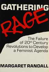 Gathering Rage: The Failure of 20th Century Revolutions to Develop a Feminist Agenda