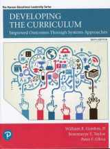 9780134800387-0134800389-Developing the Curriculum (9th Edition) (What's New in Educational Administration & Leadership)