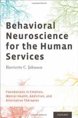 9780199794157-0199794154-Behavioral Neuroscience for the Human Services: Foundations in Emotion, Mental Health, Addiction, and Alternative Therapies
