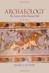 9780205881796-0205881793-Archaeology: The Science of the Human Past (4th Edition)