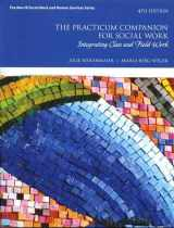 9780133783483-0133783480-The Practicum Companion for Social Work: Integrating Class and Field Work (4th Edition) (Merrill Social Work and Human Services)