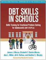 9781462525591-1462525598-DBT Skills in Schools: Skills Training for Emotional Problem Solving for Adolescents (DBT STEPS-A) (The Guilford Practical Intervention in the Schools Series)