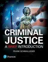 9780134548623-0134548620-Criminal Justice: A Brief Introduction
