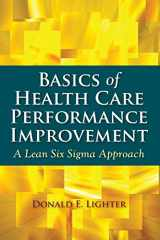 9780763772147-0763772143-Basics Of Health Care Performance Improvement: A Lean Six Sigma Approach