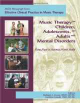 9781884914188-1884914187-Music Therapy for Children, Adolescents, and Adults with Mental Disorders