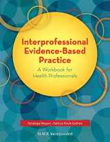 9781630910983-1630910988-Interprofessional Evidence-Based Practice: A Workbook for Health Professionals