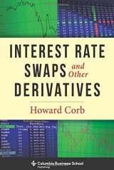 9780231159647-0231159641-Interest Rate Swaps and Other Derivatives (Columbia Business School Publishing)