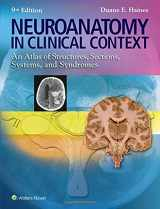 Neuroanatomy in Clinical Context: An Atlas of Structures, Sections, Systems, and Syndromes (Neuroanatomy: An Atlas of Strutures, Sections, and Systems ()
