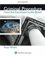 9781454847731-1454847735-Criminal Procedure: From the Courtroom To the Street (Aspen College)