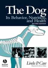 9780813812540-0813812542-The Dog: Its Behavior, Nutrition, and Health