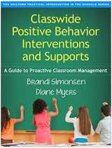 9781462519439-1462519431-Classwide Positive Behavior Interventions and Supports: A Guide to Proactive Classroom Management (The Guilford Practical Intervention in the Schools Series)