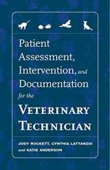9781418067496-1418067490-Patient Assessment, Intervention and Documentation for the Veterinary Technician: A Guide to Developing Care Plans and SOAP's (Veterinary Technology)