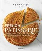 9782080203182-2080203185-French Patisserie: Master Recipes and Techniques from the Ferrandi School of Culinary Arts