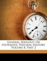General Zoology: Or Systematic Natural History, Volume 8, Part 2