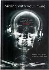 9780646428758-0646428756-Mixing with Your Mind : Closely Guarded Secrets of Sound Balance Engineering