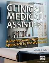 9781305110861-1305110862-Clinical Medical Assisting: A Professional, Field Smart Approach to the Workplace
