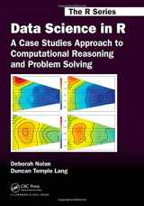 9781482234817-1482234815-Data Science in R: A Case Studies Approach to Computational Reasoning and Problem Solving (Chapman & Hall/CRC The R Series)