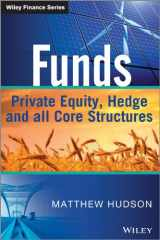 9781118790403-1118790405-Funds: Private Equity, Hedge and All Core Structures (The Wiley Finance Series)