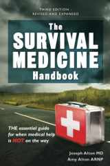 9780988872554-0988872552-The Survival Medicine Handbook: THE essential guide for when medical help is NOT on the way