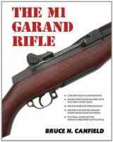 9781931464567-1931464561-The M1 Garand Rifle