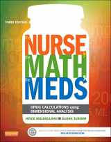 9780323187114-0323187110-The Nurse, The Math, The Meds: Drug Calculations Using Dimensional Analysis