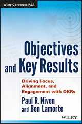 9781119252399-1119252393-Objectives and Key Results: Driving Focus, Alignment, and Engagement with OKRs (Wiley Corporate F&A)
